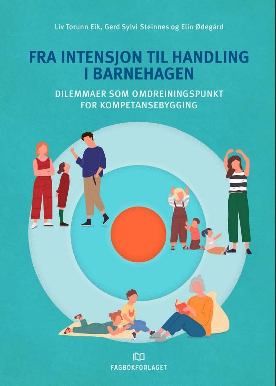 Forside på boka Fra intensjon til handling i barnehagen fra 2020