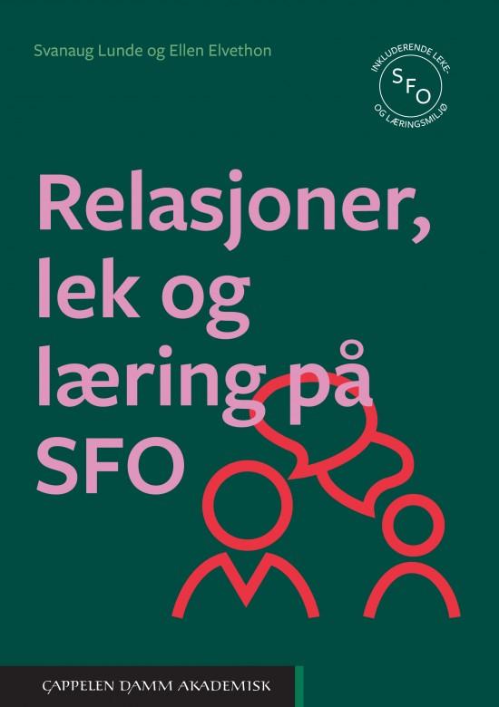 Omslag til boka Relasjoner, lek og læring på SFO av Svanaug Lunde og Ellen Elvethon