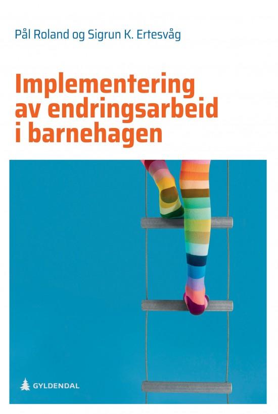Omslag til boka Implementering av endringsarbeid i barnehagen