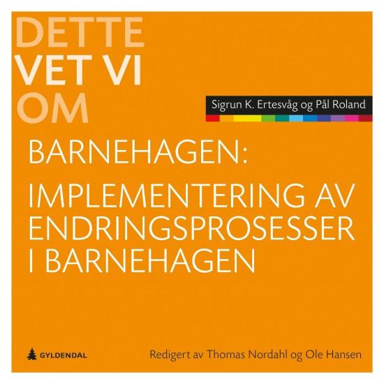 Omslag til boka Implementerig av endringsprosesser i barnehagen
