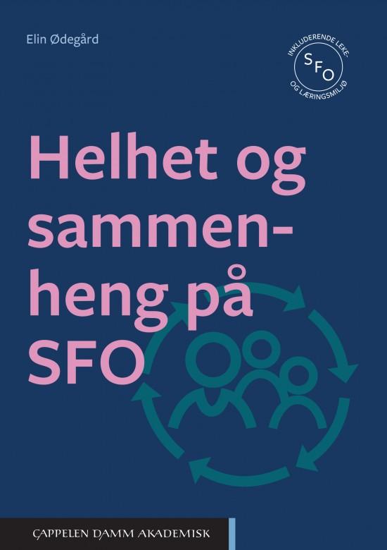 Omslag til boka Helhet og sammenheng på SFO av Elin Ødegård
