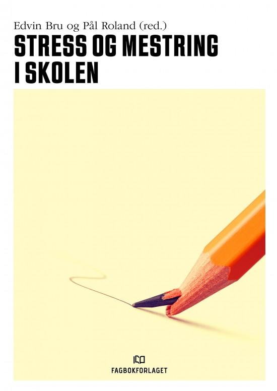 Omslag til boka Stress og mestring i skolen fra Fagbokforlaget